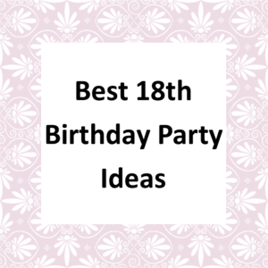 Best 18th Birthday Party Ideas Page