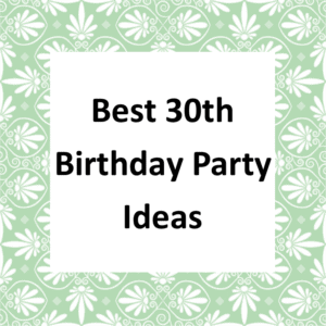 30th Birthday Party Ideas Page