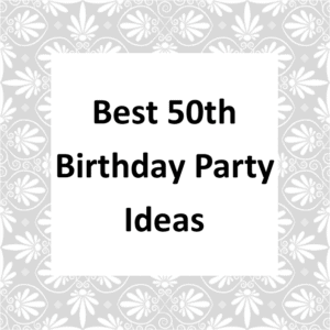 50th Birthday Party Ideas Page